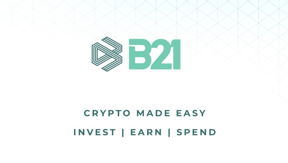 With an eye on simplicity, B21 is bringing Crypto to the masses
