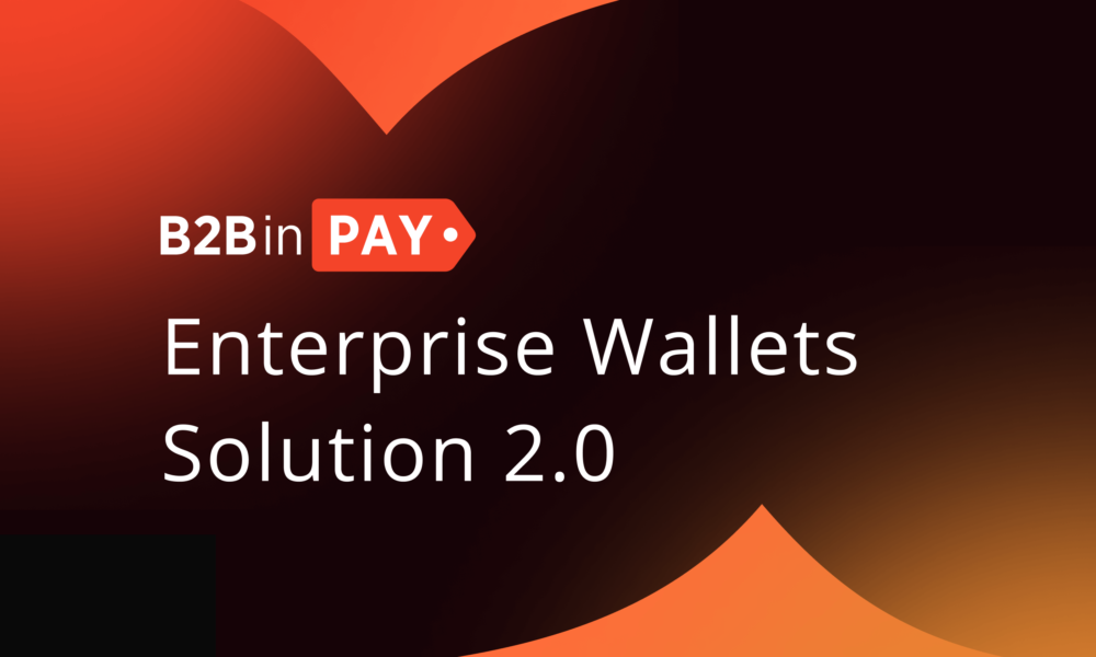 B2BinPay introduces Version 2.0 to emerge as industry's top Crypto-Processing solution - AMBCrypto